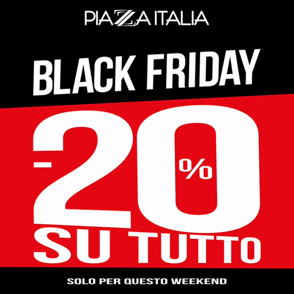 Black Friday - Piazza Italia