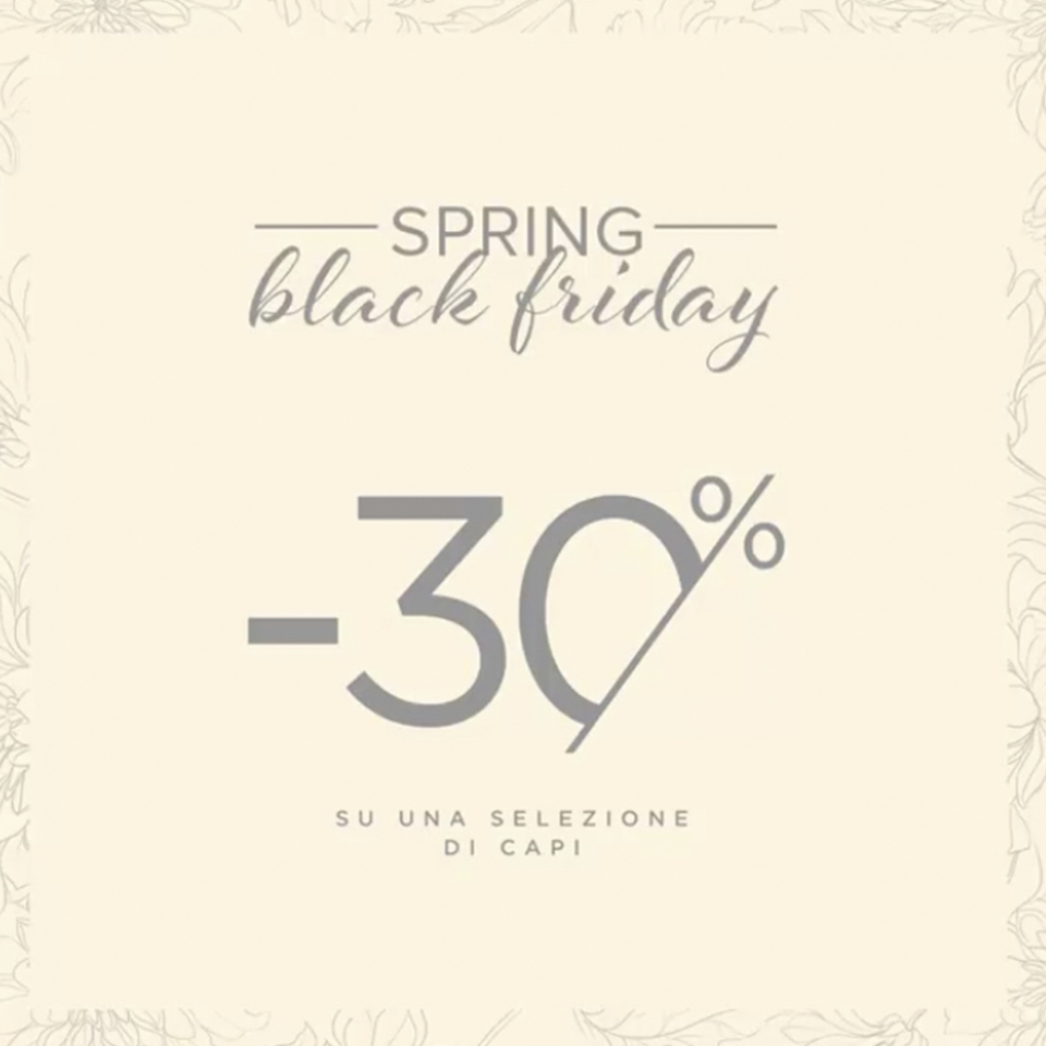 Black Friday - Spring!