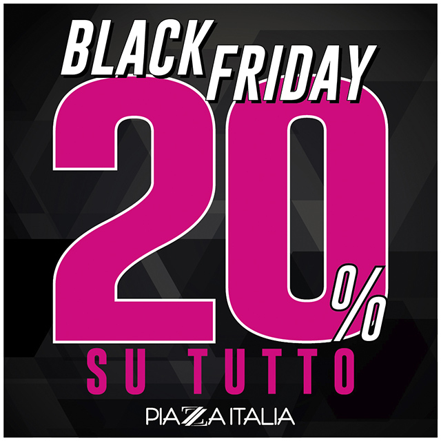 BlackFriday Piazza Italia 2019