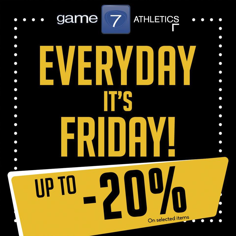 Everyday it's Friday! - Game7Athletics