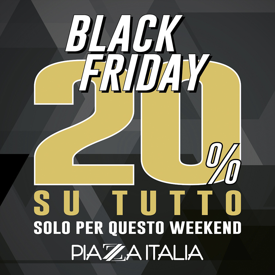 Black Friday 2 - Piazza Italia
